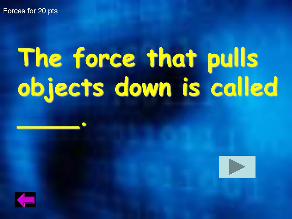 Answer to Forces for 10 The rock moves in the direction of the force.The rock moves in the direction of the force.