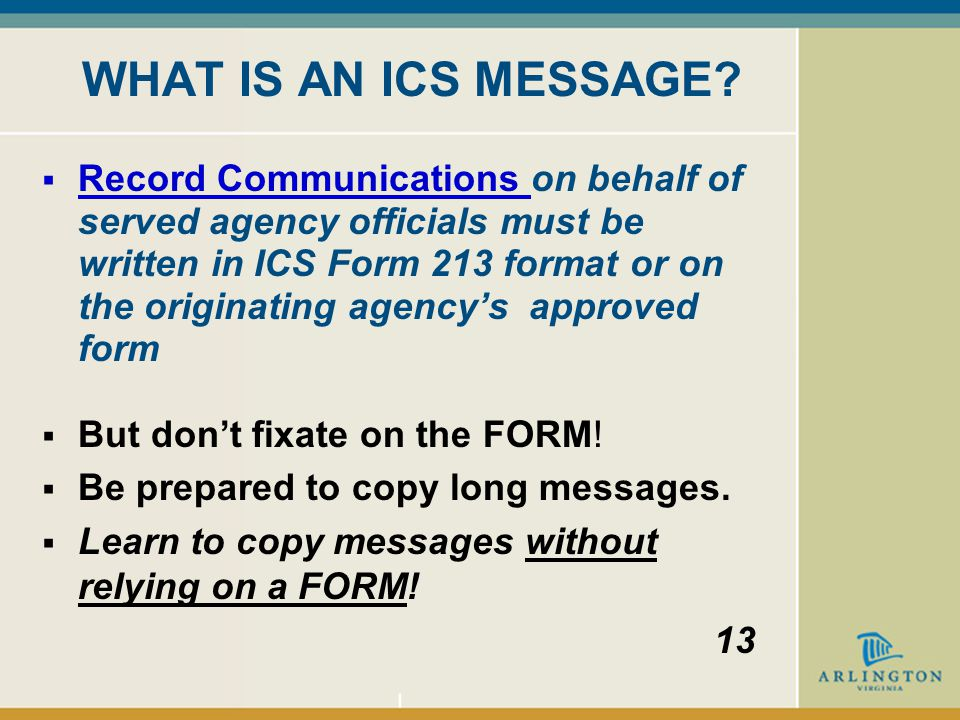 Operational Traffic  Record communications -- SITREPS (situation reports), resource requests, etc.