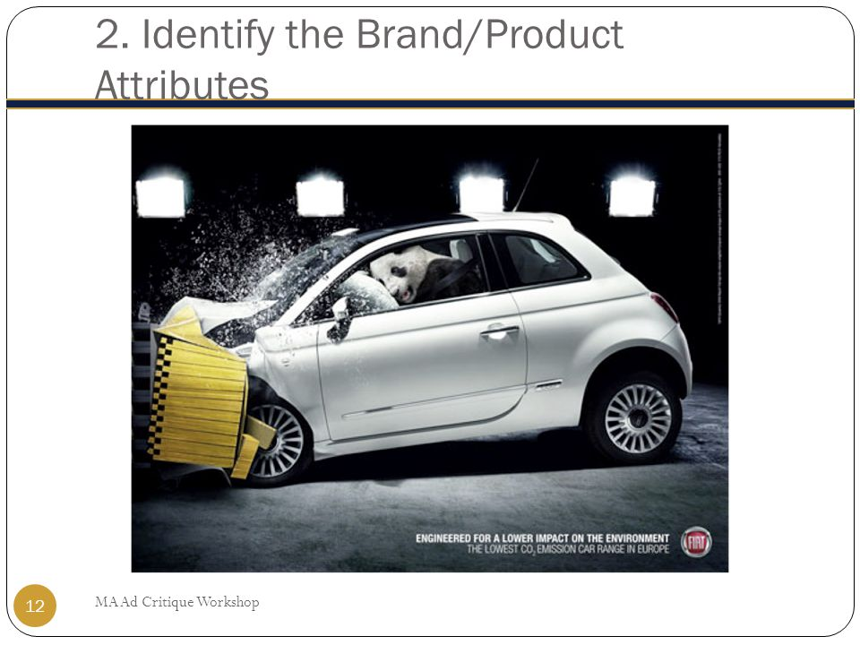 2. Identify the Brand/Product Attributes MA Ad Critique Workshop 12