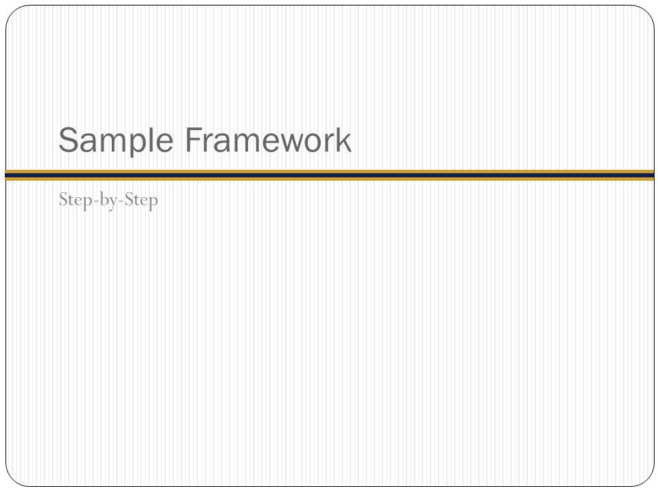 Sample Framework Step-by-Step