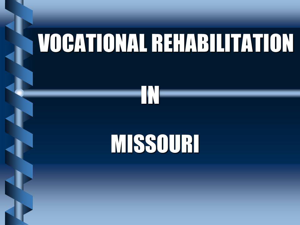 VOCATIONAL REHABILITATION IN MISSOURI