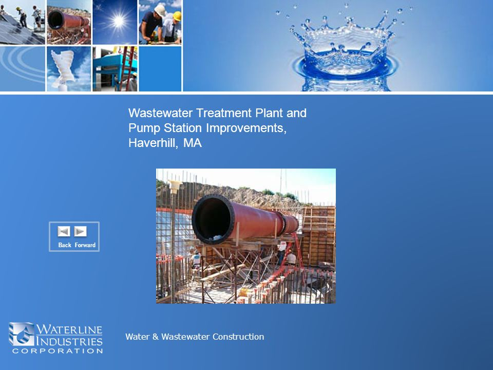 Water & Wastewater Construction Back Forward Wastewater Treatment Plant and Pump Station Improvements, Haverhill, MA
