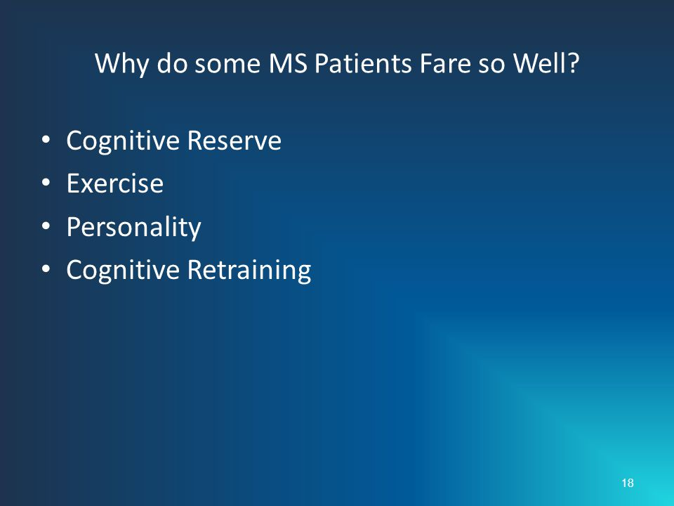 Why do some MS Patients Fare so Well.