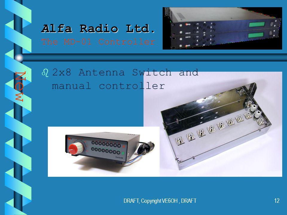 DRAFT, Copyright VE6OH, DRAFT11 Alfa Radio Ltd. Alfa Radio Ltd.
