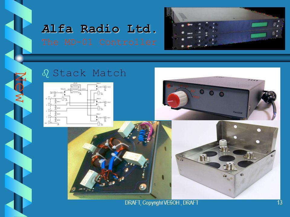 DRAFT, Copyright VE6OH, DRAFT12 Alfa Radio Ltd. Alfa Radio Ltd.