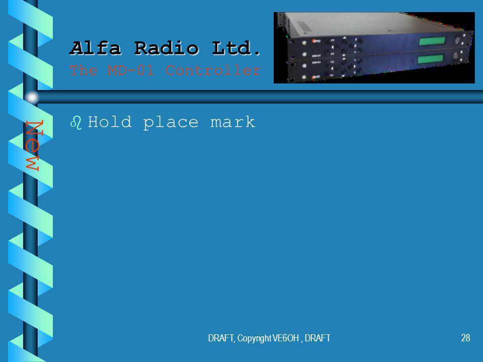 DRAFT, Copyright VE6OH, DRAFT27 Alfa Radio Ltd. Alfa Radio Ltd.