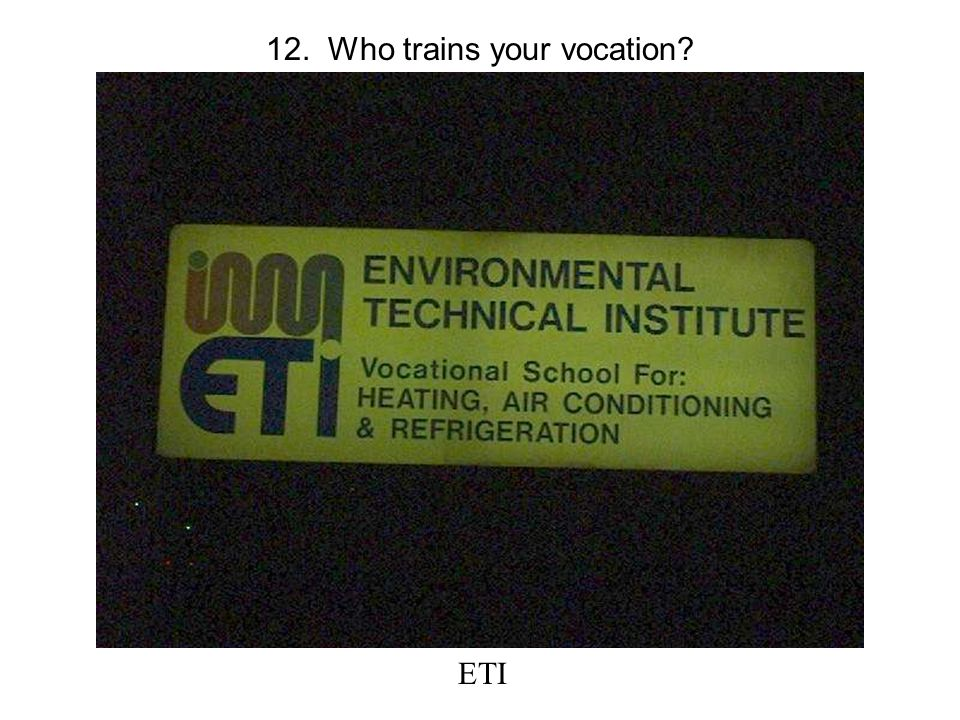 12. Who trains your vocation ETI
