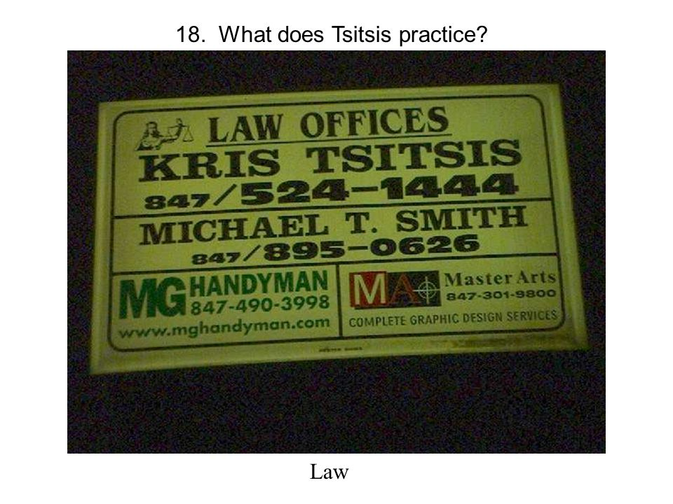 18. What does Tsitsis practice Law