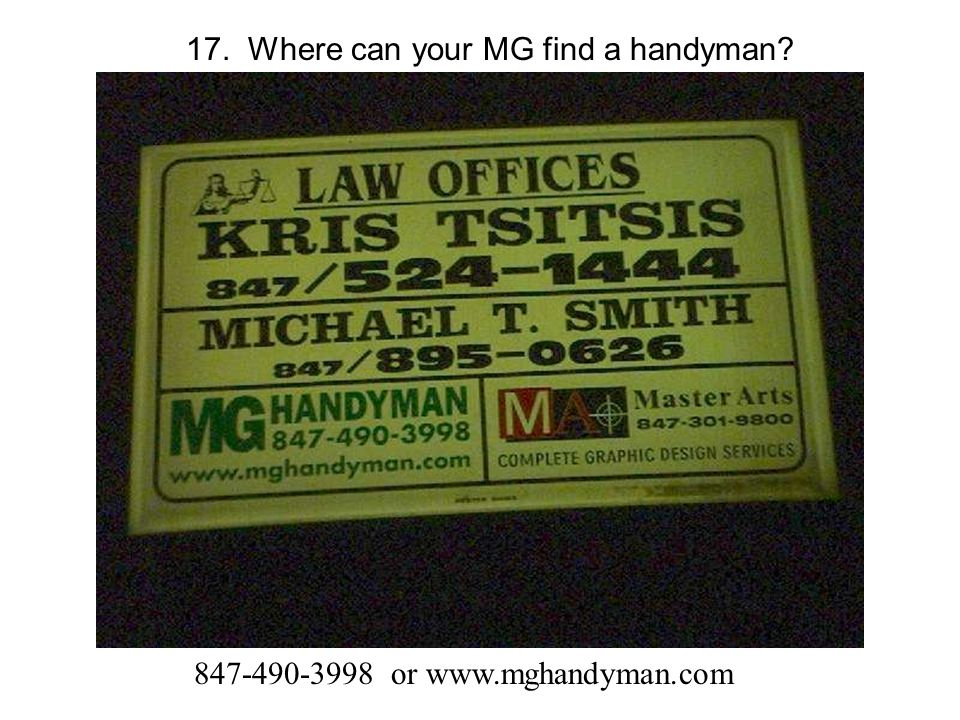 17. Where can your MG find a handyman or