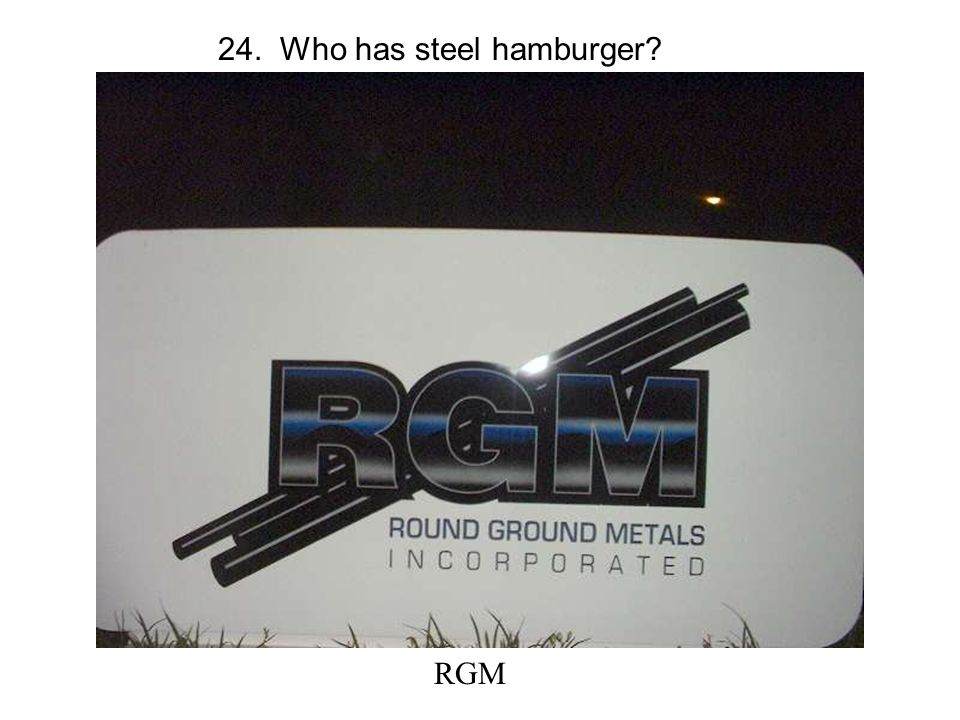 24. Who has steel hamburger RGM