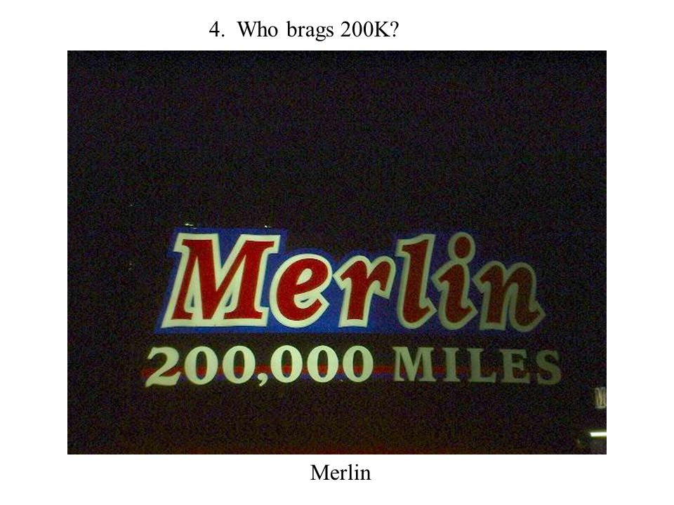 4. Who brags 200K Merlin
