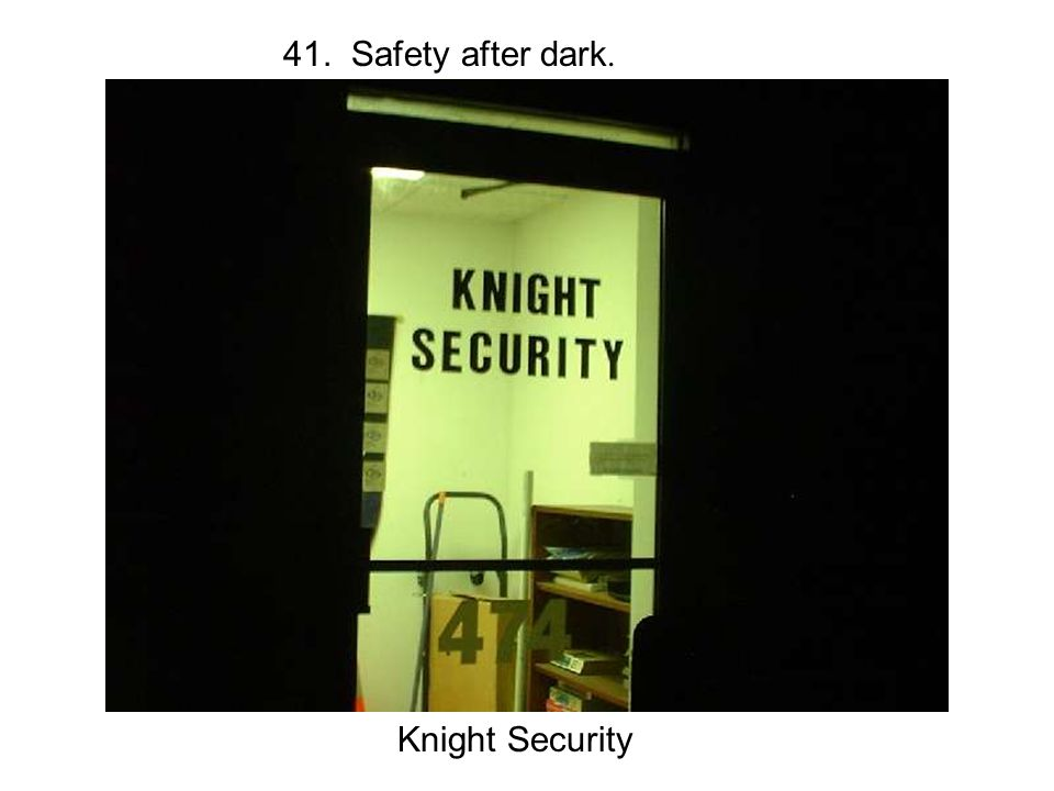 41. Safety after dark. Knight Security