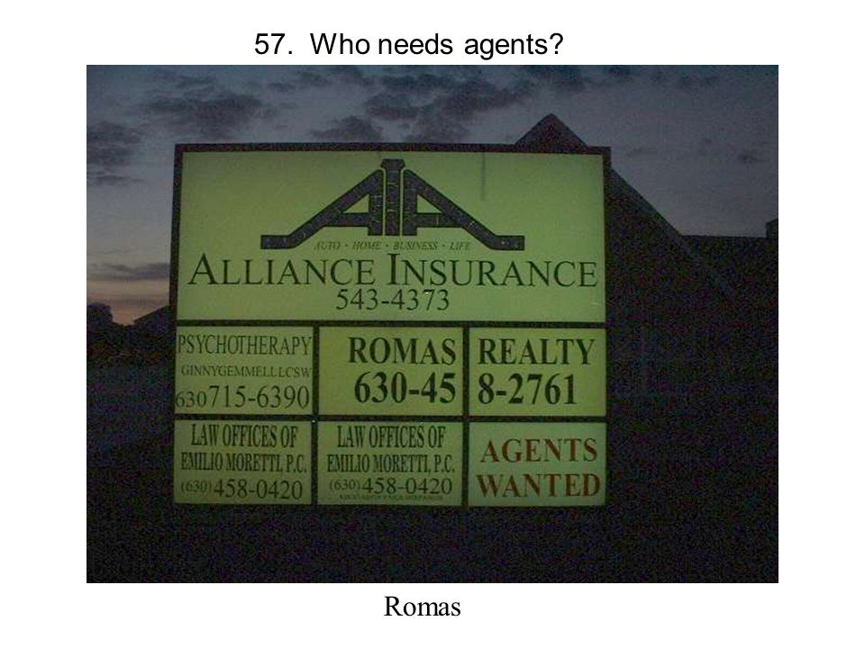 57. Who needs agents Romas