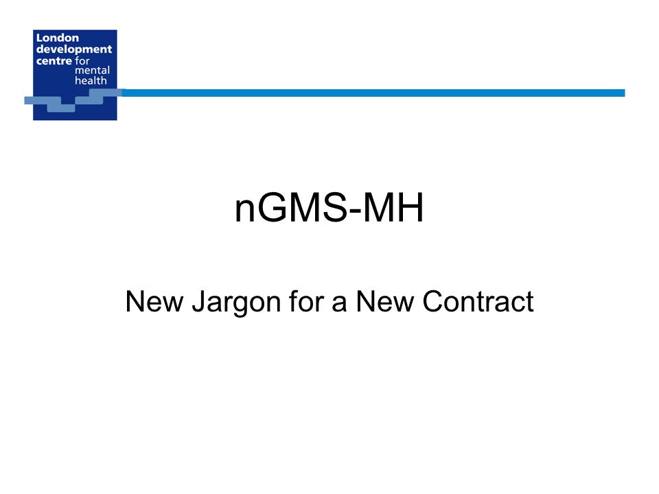 nGMS-MH New Jargon for a New Contract