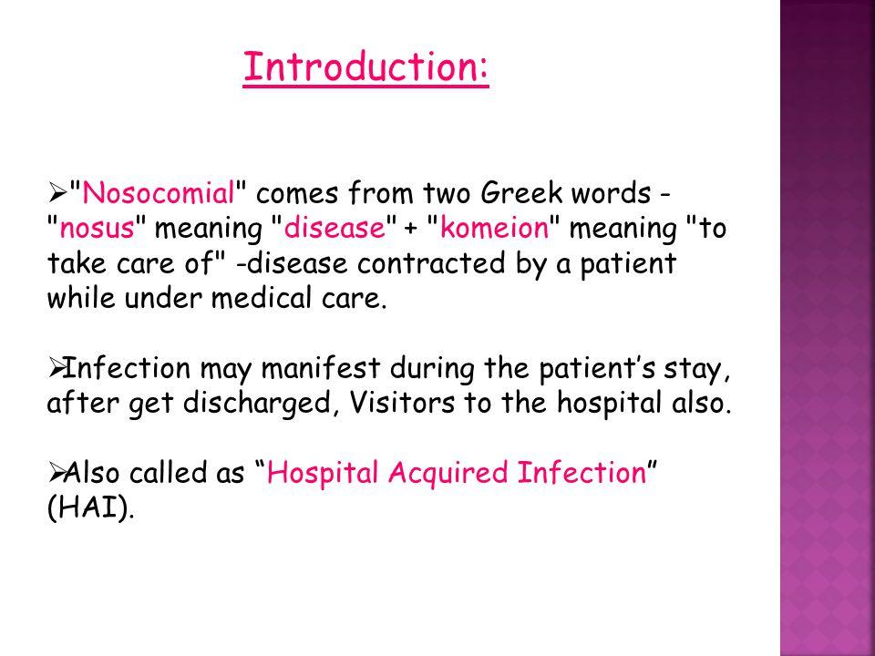  Pasien yang dirawat di Rumah Sakit dan mendapatkan infeksi di Rumah Sakit yang sebelumnya pasien tidak dalam fase prodromal/inkubasi penyakit tersebut