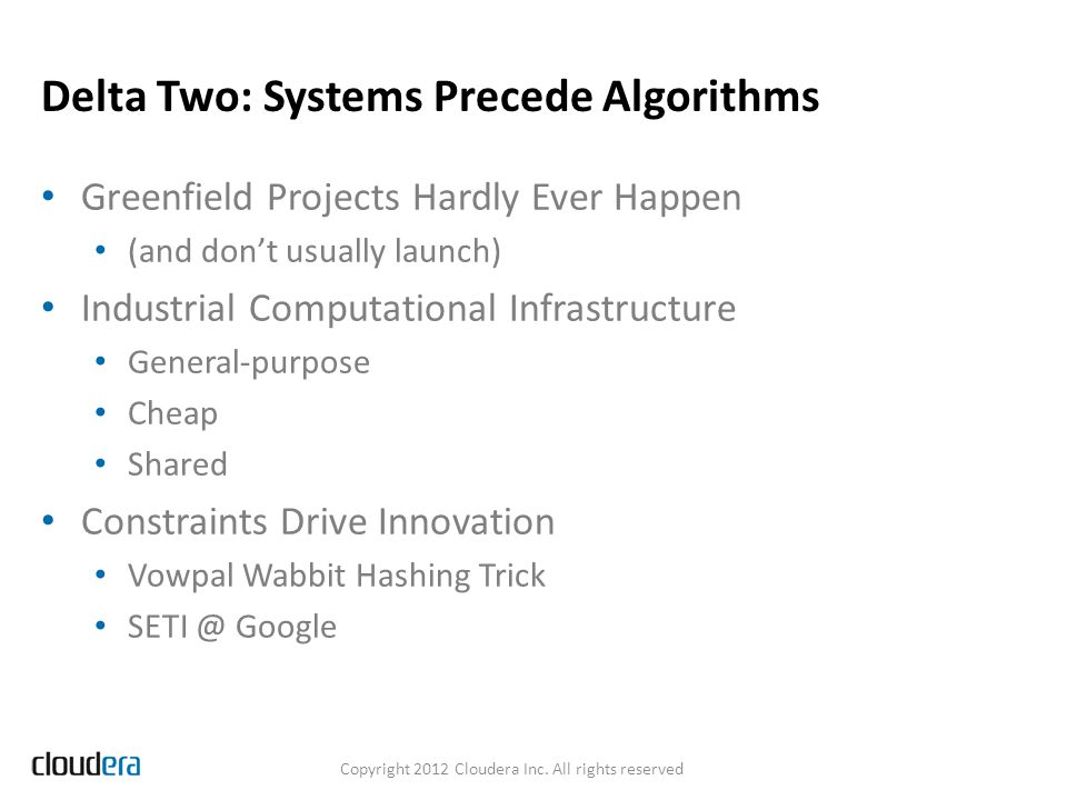 Delta Three: Workflow Copyright 2012 Cloudera Inc. All rights reserved Practice Over Theory Blog