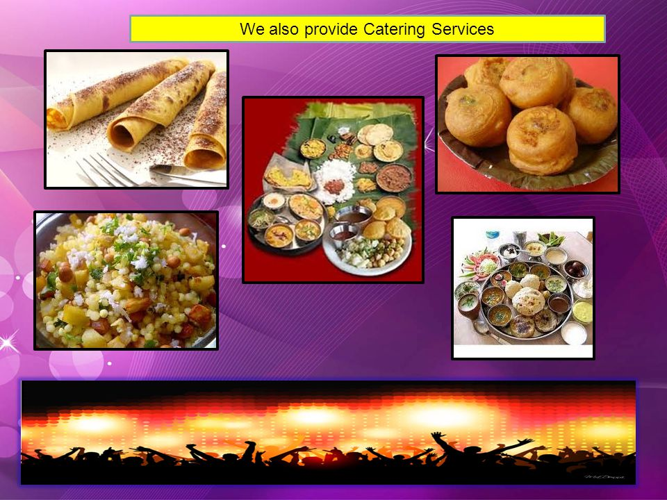 We also provide Catering Services