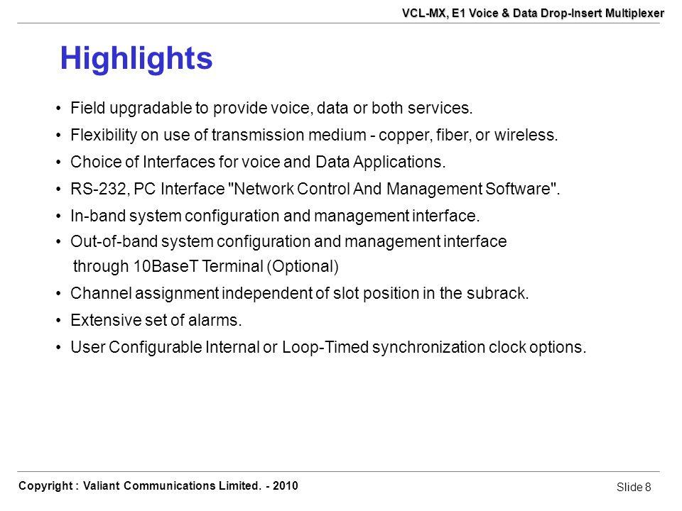 Slide 9 Copyright : Valiant Communications Limited.