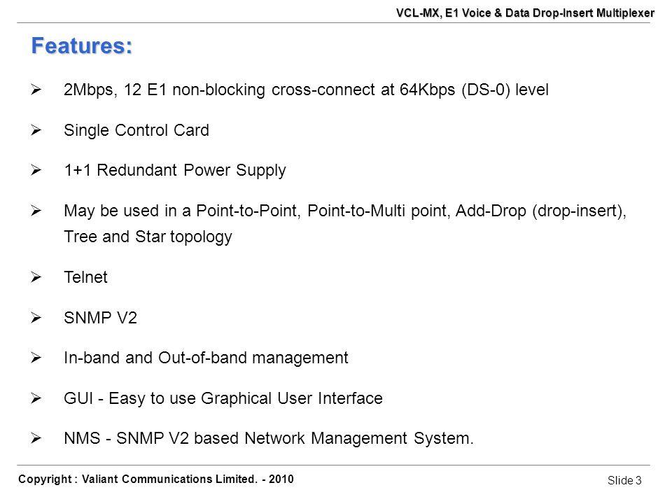 Slide 14 Copyright : Valiant Communications Limited.