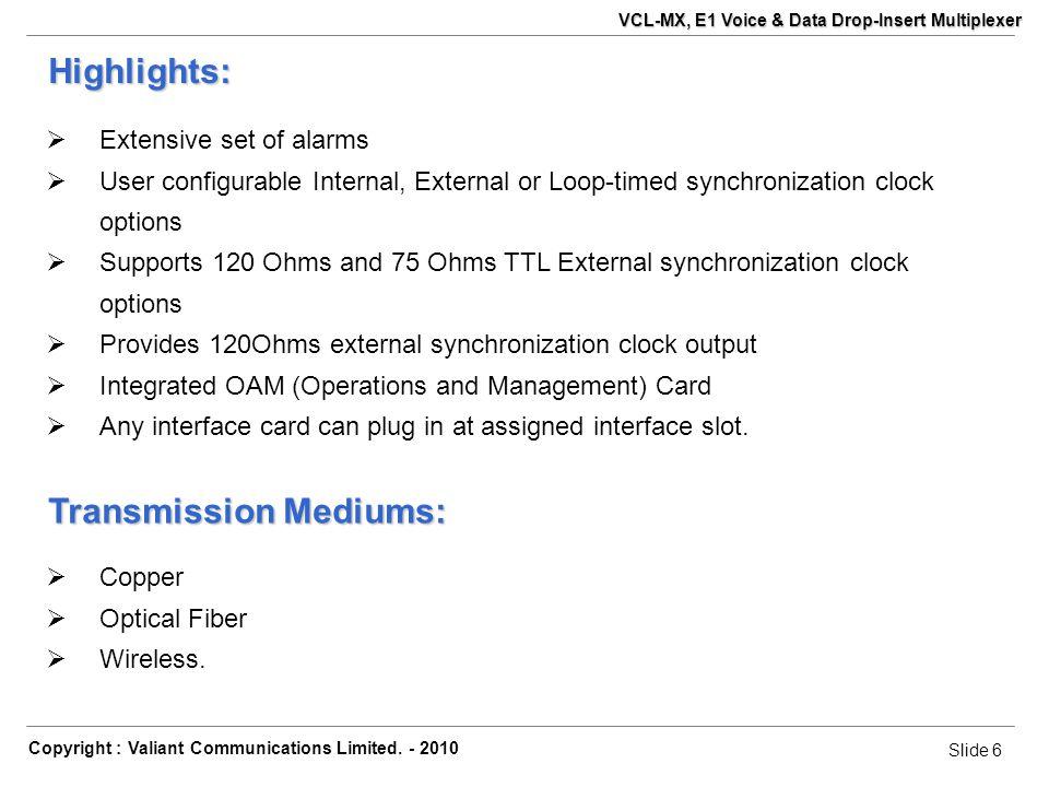Slide 17 Copyright : Valiant Communications Limited.