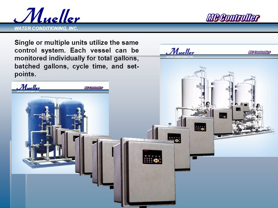 Single or multiple units utilize the same control system.