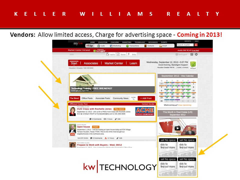 KELLER WILLIAMS REALTY Vendors: Allow limited access, Charge for advertising space - Coming in 2013!