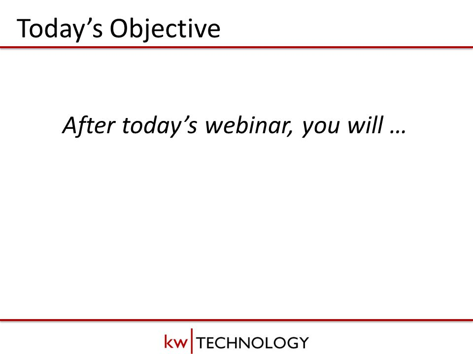 BREAKOUT CLASS TITLESLIDE Today's Objective After today's webinar, you will …
