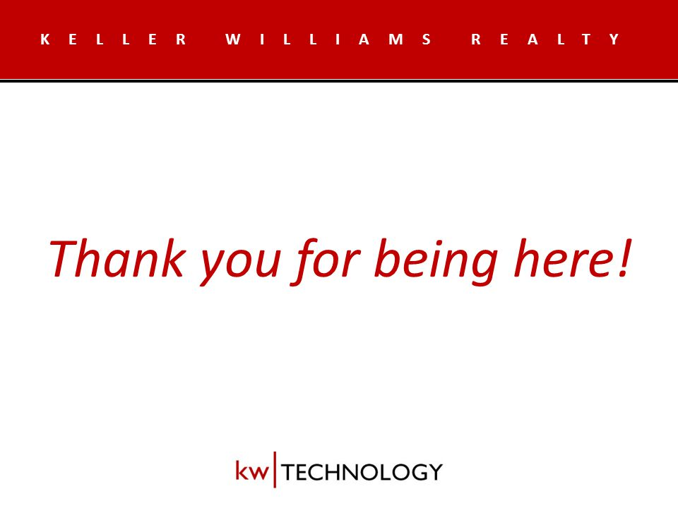 KELLER WILLIAMS REALTY Thank you for being here!