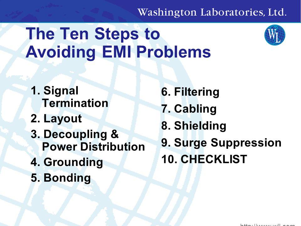 The Ten Steps to Avoiding EMI Problems 1. Signal Termination 2.
