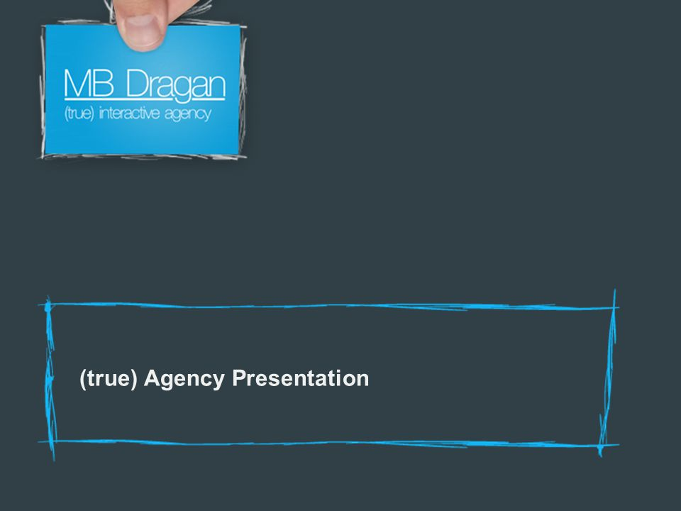 (true) Agency Presentation