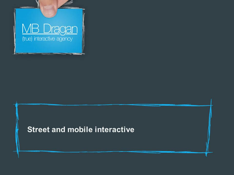 Street and mobile interactive