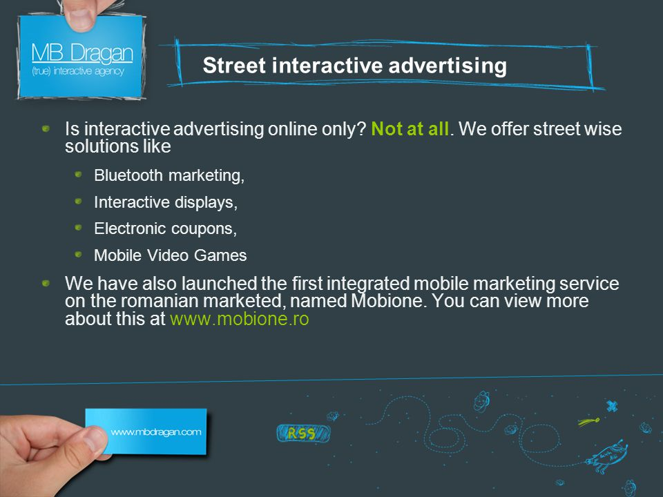 Street interactive advertising Is interactive advertising online only.