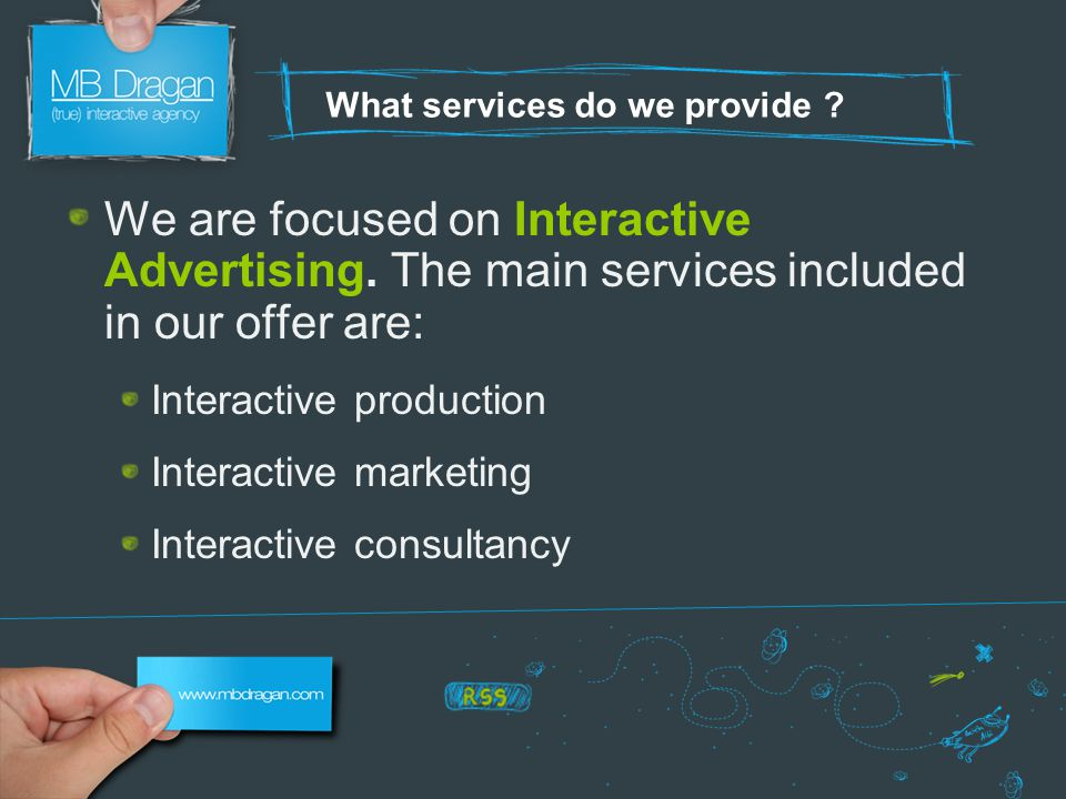 What services do we provide . We are focused on Interactive Advertising.