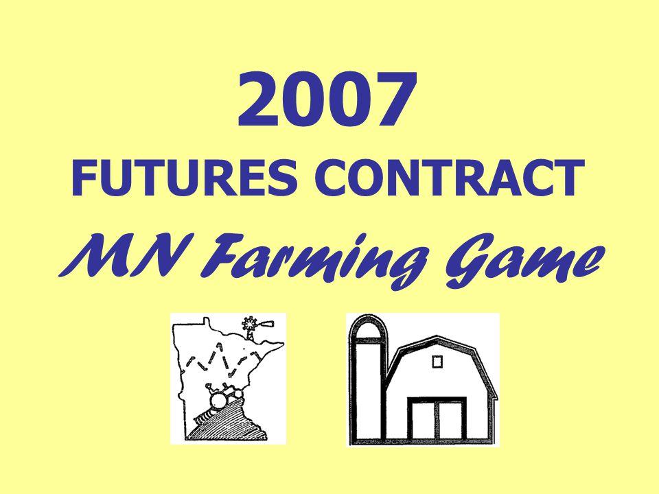 2007 FUTURES CONTRACT MN Farming Game