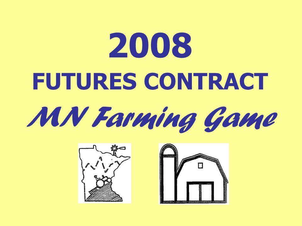 2008 FUTURES CONTRACT MN Farming Game