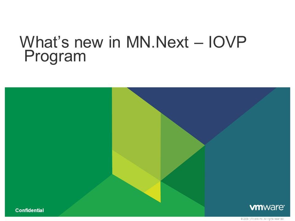 © 2009 VMware Inc. All rights reserved What's new in MN.Next – IOVP Program Confidential 1