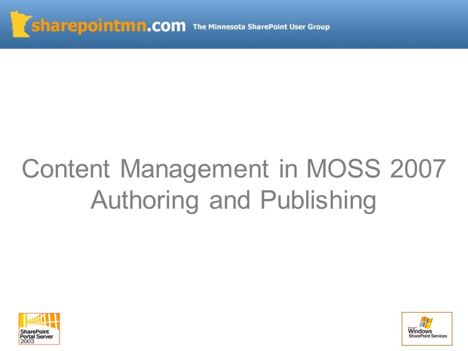 Content Management in MOSS 2007 Authoring and Publishing