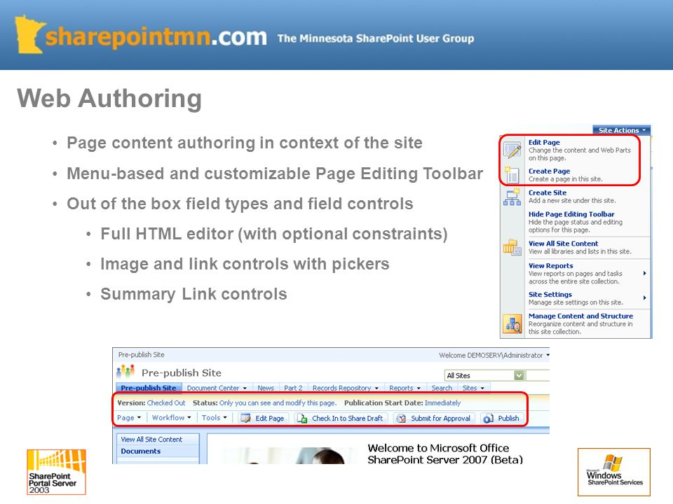 Web Authoring Page content authoring in context of the site Menu-based and customizable Page Editing Toolbar Out of the box field types and field controls Full HTML editor (with optional constraints) Image and link controls with pickers Summary Link controls