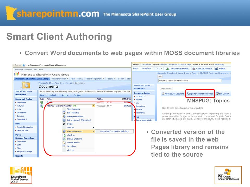 Smart Client Authoring Convert Word documents to web pages within MOSS document libraries Converted version of the file is saved in the web Pages library and remains tied to the source