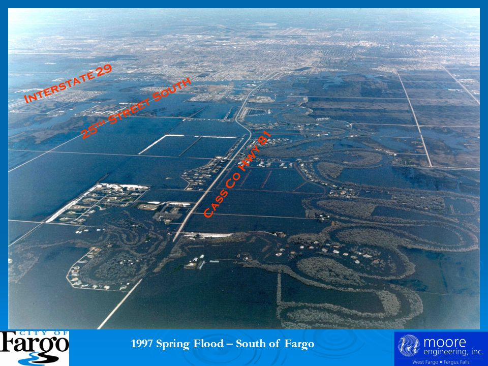 1997 Spring Flood – South of Fargo Interstate 29 Cass Co Hwy 81 25 th Street South