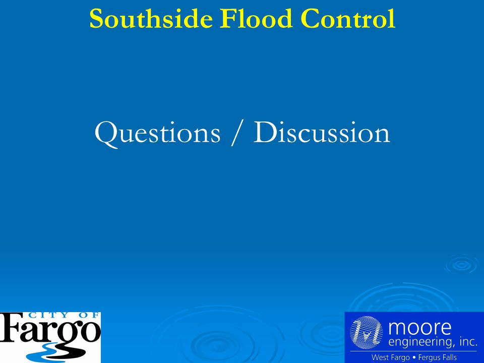Questions / Discussion Southside Flood Control