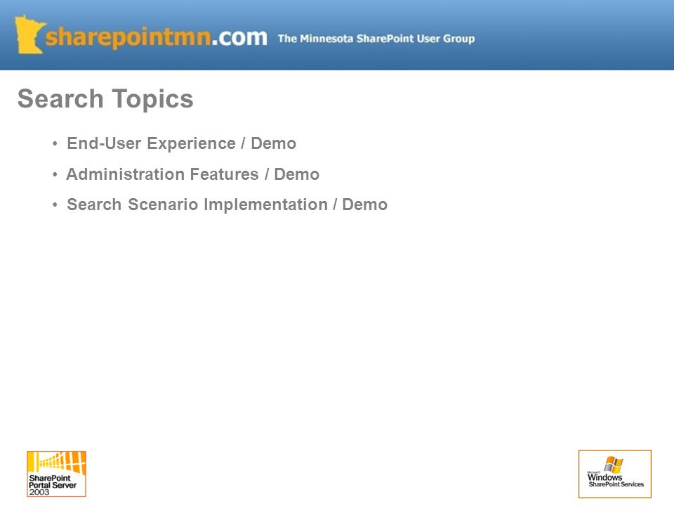 Search Topics End-User Experience / Demo Administration Features / Demo Search Scenario Implementation / Demo