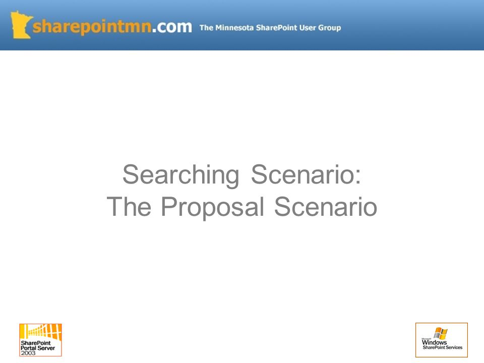 Searching Scenario: The Proposal Scenario