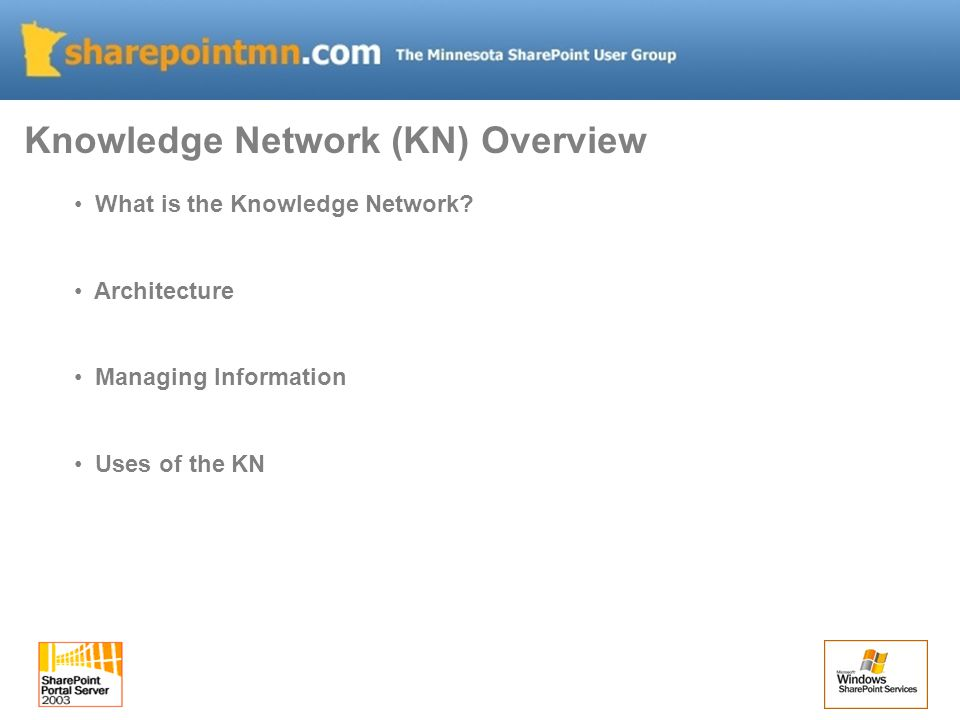 Knowledge Network (KN) Overview What is the Knowledge Network.
