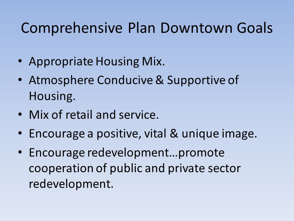 Comprehensive Plan Downtown Goals Appropriate Housing Mix.
