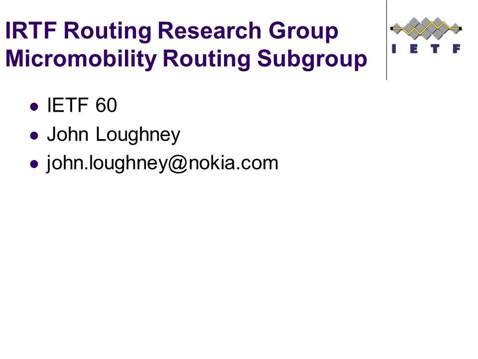 Prehistory Seamoby WG SeaMoby Micro Mobility Problem Statement ietf-seamoby-mm-problem-02.txt IP Paging Problem Statement draft-ietf-seamoby-paging-problem-statement-03.txt IP Paging Protocol Assessment draft-ietf-seamoby-paging-protocol-assessment-01.txt