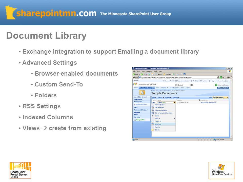 Exchange integration to support Emailing a document library Advanced Settings Browser-enabled documents Custom Send-To Folders RSS Settings Indexed Columns Views  create from existing Document Library