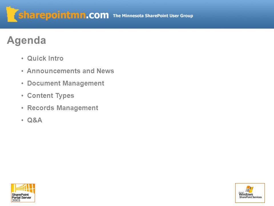 Agenda Quick Intro Announcements and News Document Management Content Types Records Management Q&A