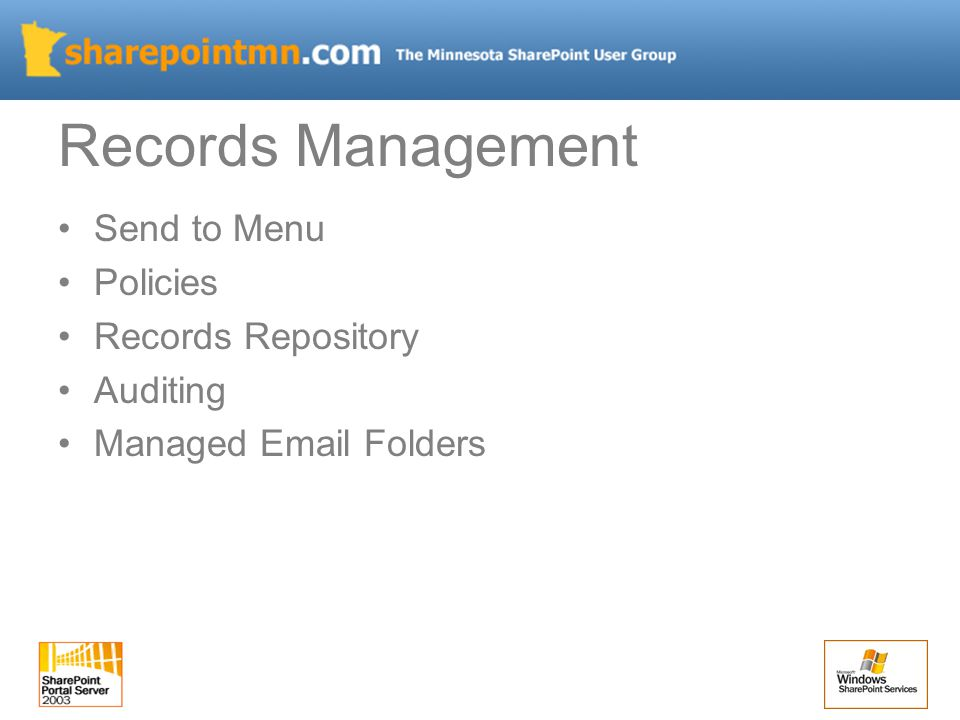 Records Management Send to Menu Policies Records Repository Auditing Managed Email Folders