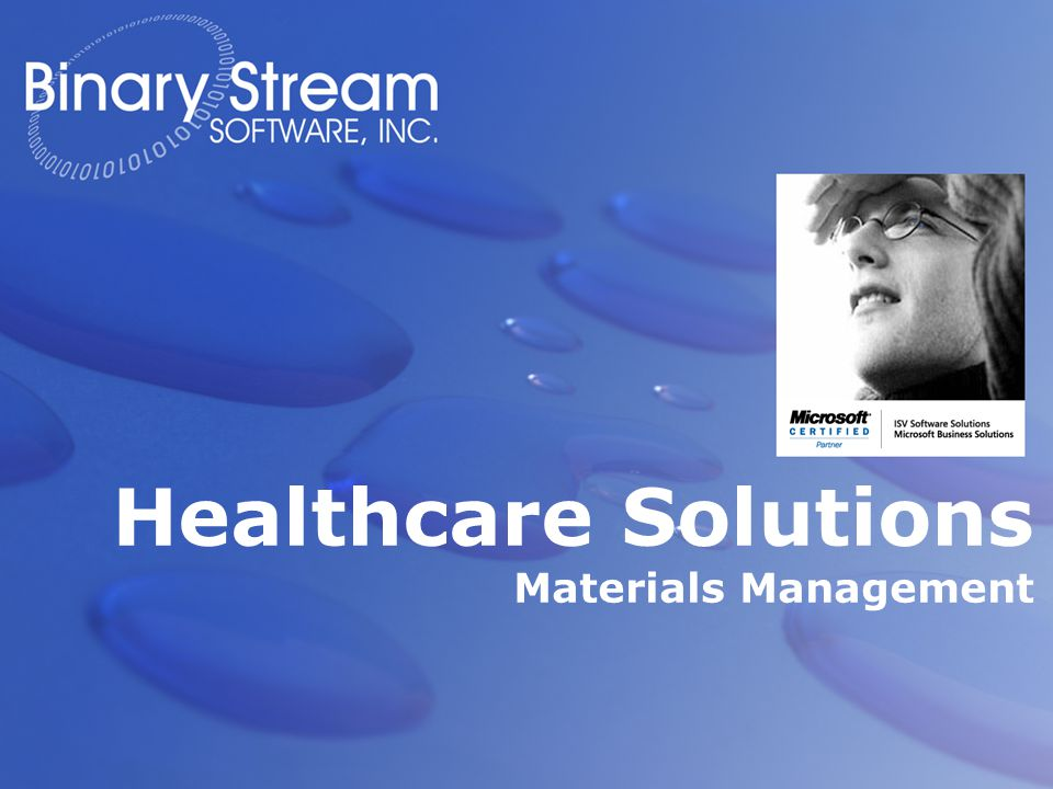 Materials Management for Great Plains | 2 Agenda  About Binary Stream Software  Materials Management (MM) Target Markets in Health Care  MM Software and System Architecture  MM Features / Functionality  Working with Binary Stream Software  The Binary Stream Difference  How to Engage with Binary Stream Software.